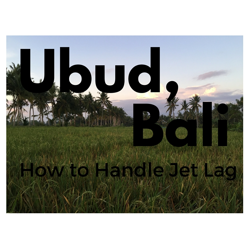 How to handled jet lag in Ubud, bali
